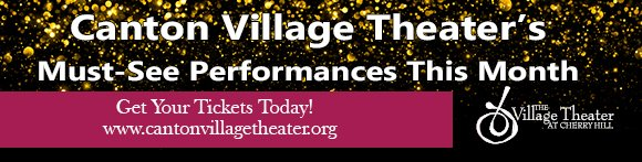 Canton Village Theater's Must-See Performances This Month