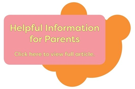 Helpful Information for Parents