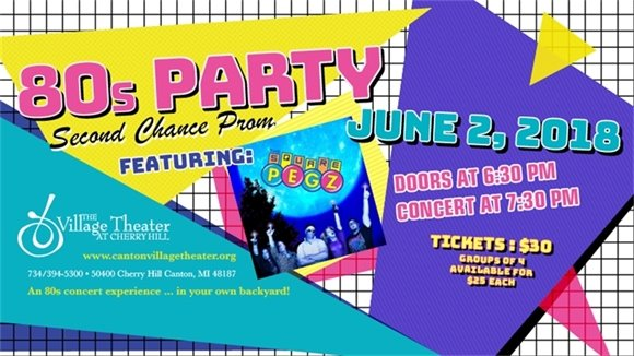 80s Party Second Chance Prom on June 2 at 7:30 at the Village Theater at Cherry Hill